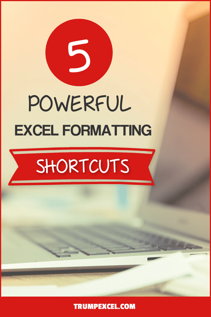 5 Powerful Excel Formatting Shortcuts That will Save You Tons of Time