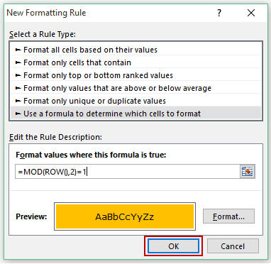 Highlight Every other Row in Excel using Conditional Formatting - Click OK