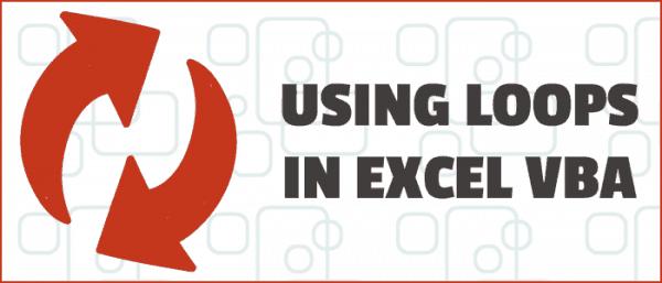 Using Loops in Excel VBA - The Ultimate Guide