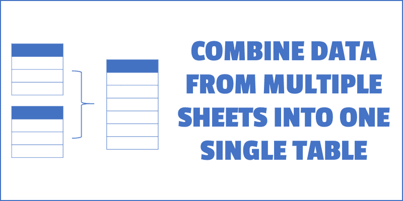 Combine Data from Multiple sheets into one single sheet